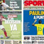 2017年7月11日(火)のバルセロナスポーツ紙:パウリーニョ 獲得目前