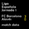 マッチレポート|リーガ第1節 バルサ 3-0 アラベス